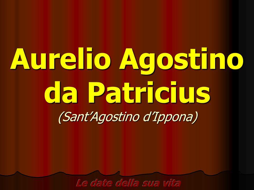 Aurelio Agostino da Patricius (Sant'Agostino d'Ippona)