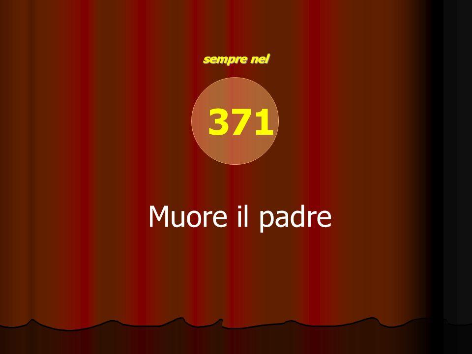 371 Muore il padre
