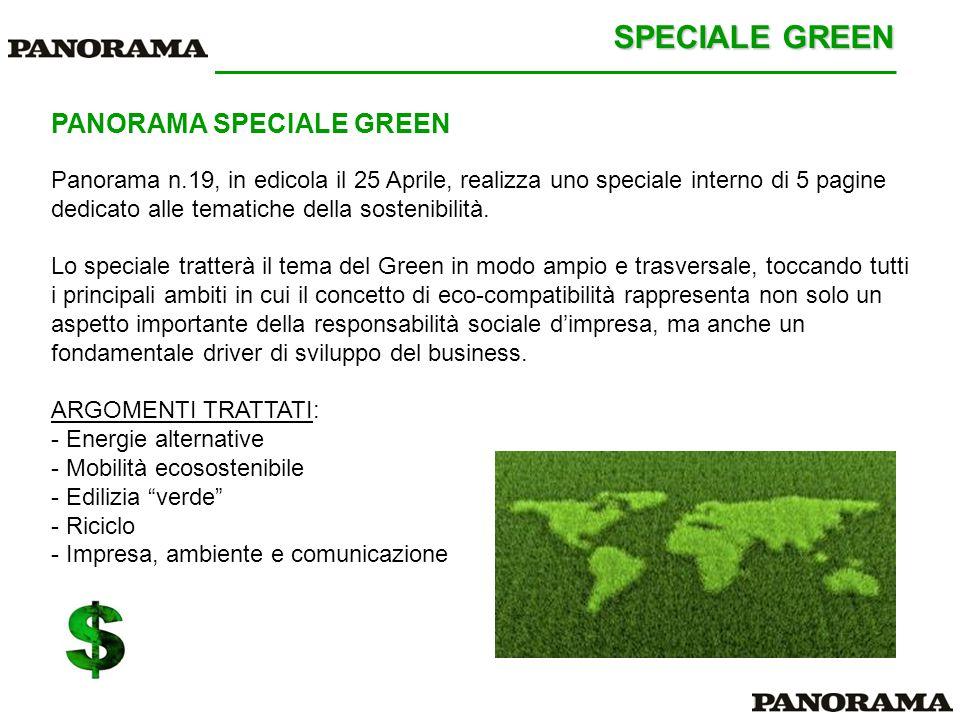 PANORAMA SPECIALE GREEN Panorama n.19, in edicola il 25 Aprile, realizza uno speciale interno di 5 pagine dedicato alle tematiche della sostenibilità.