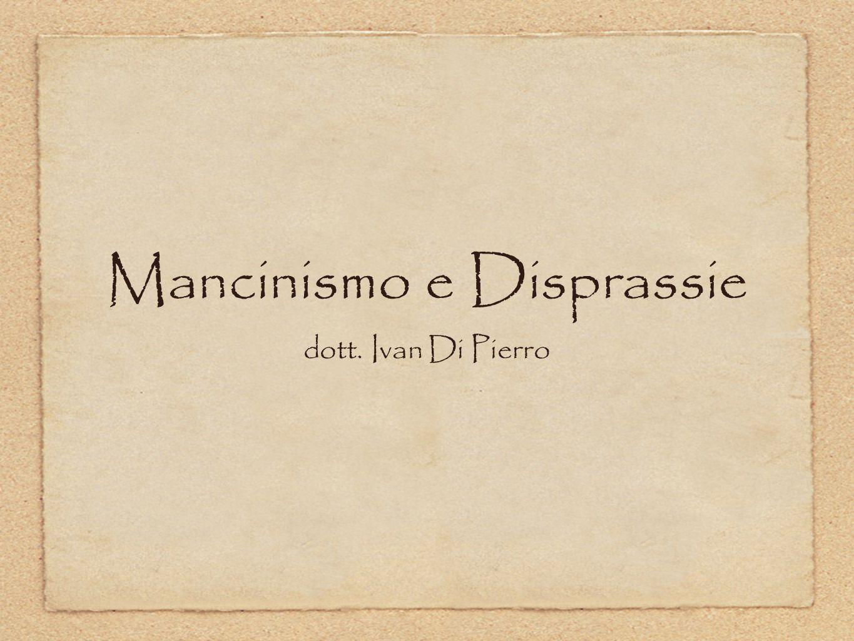 Mancinismo e Disprassie dott. Ivan Di Pierro