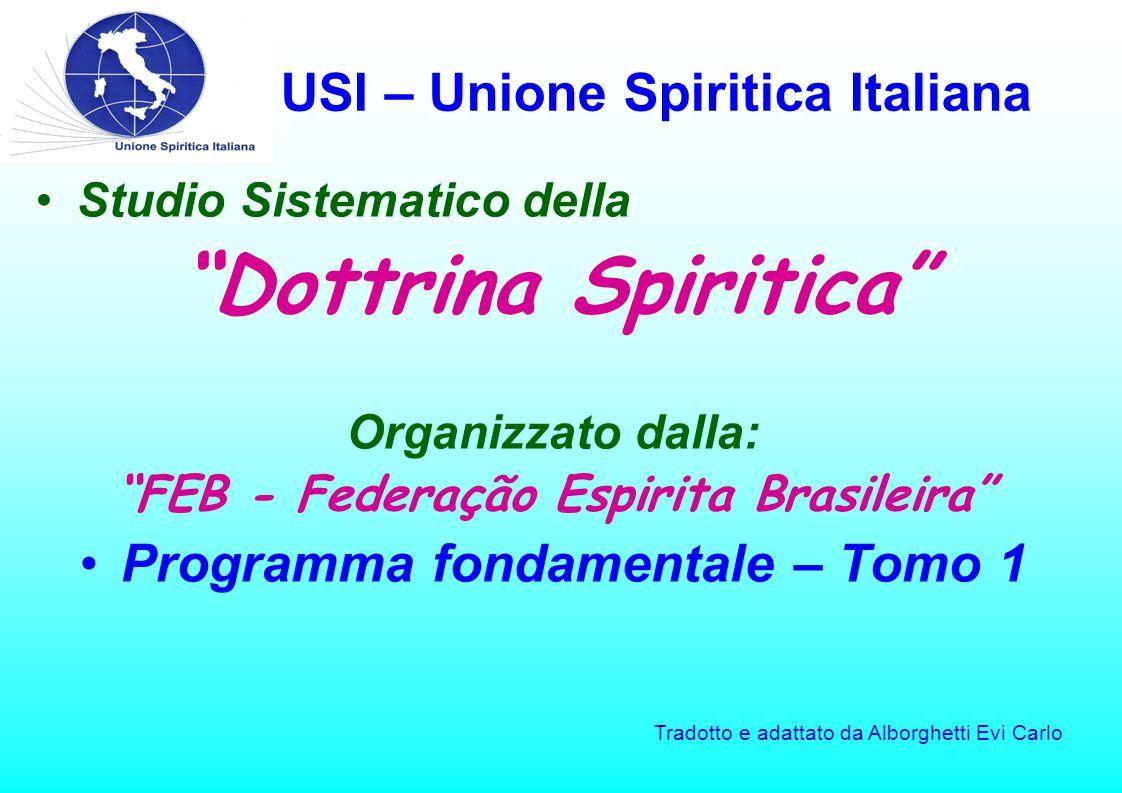 """USI – Unione Spiritica Italiana Studio Sistematico della """"Dottrina Spiritica"""" Organizzato dalla: """"FEB - Federação Espirita Brasileira"""" Programma fonda"""