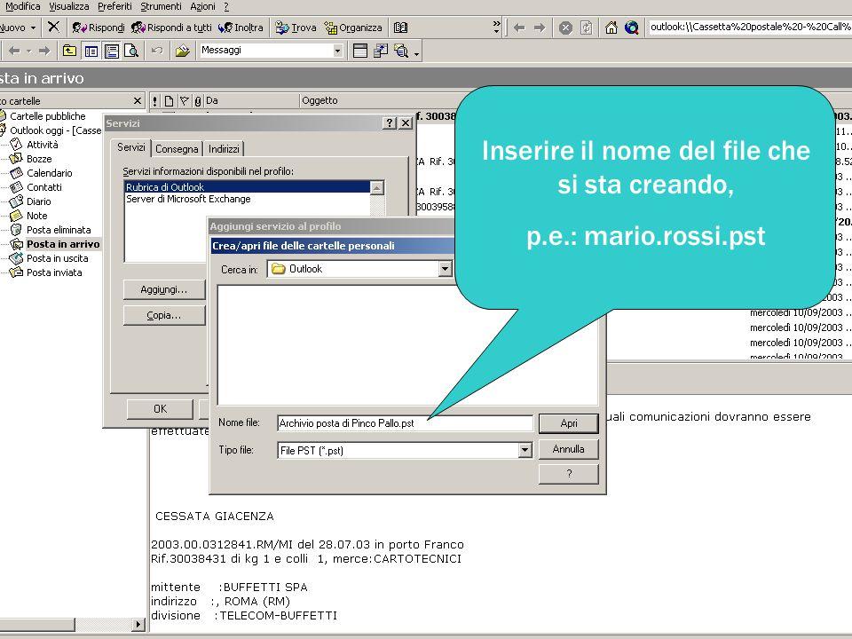 Inserire il nome del file che si sta creando, p.e.: mario.rossi.pst