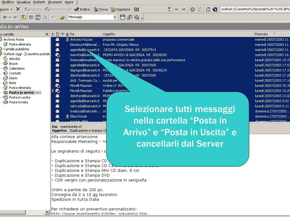 """Selezionare tutti messaggi nella cartella """"Posta in Arrivo"""" e """"Posta in Uscita"""" e cancellarli dal Server"""