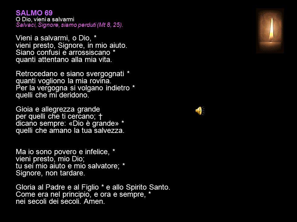 SALMO 118, 105-112 XIV (Nun) Promessa di osservare i comandamenti di Dio Lampada per i miei passi è la tua parola, * luce sul mio cammino.