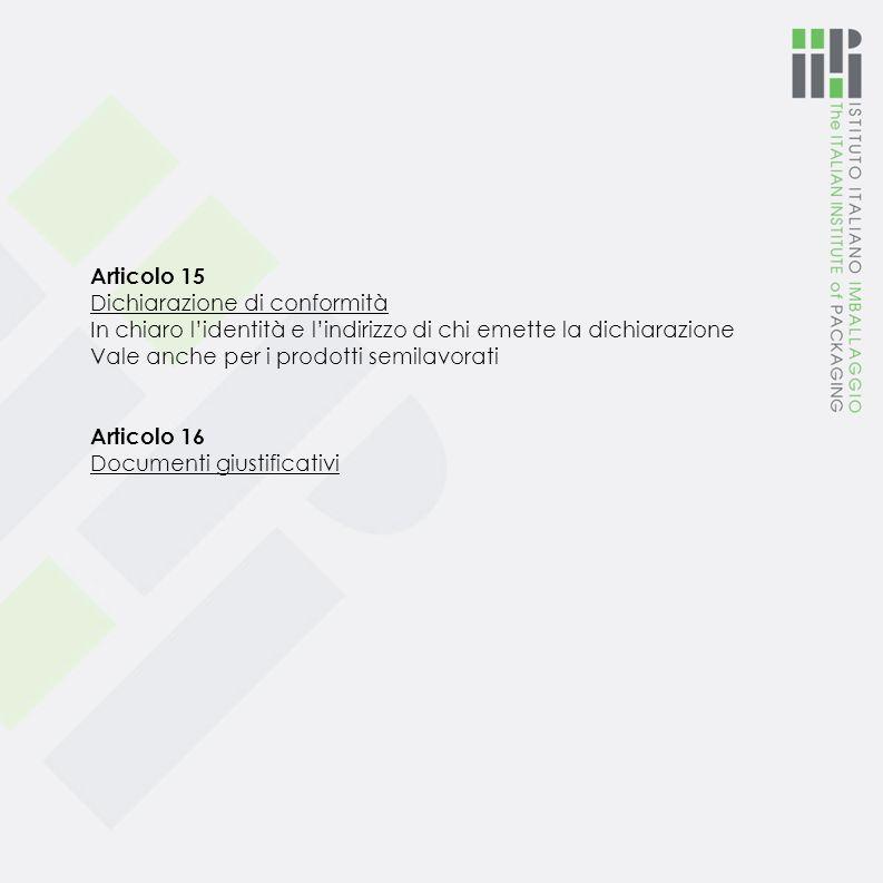 Articolo 14 Materiali e oggetti multistrato multimateriali (CARTA POLITENATA) 1. La composizione (non si fanno le prove di migrazione a livello europe