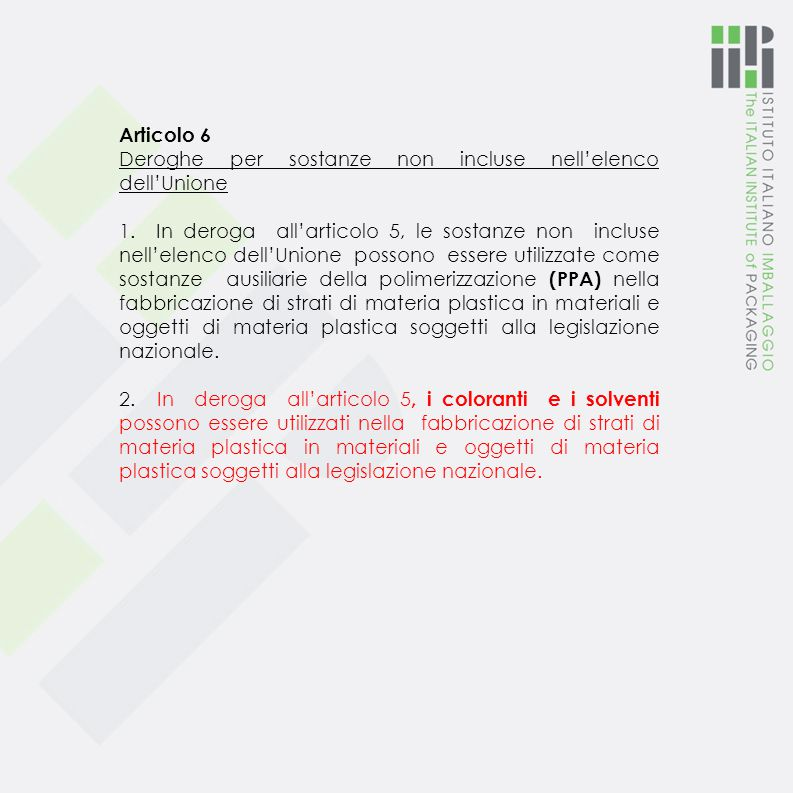 Articolo 6 Deroghe per sostanze non incluse nell'elenco dell'Unione 1.