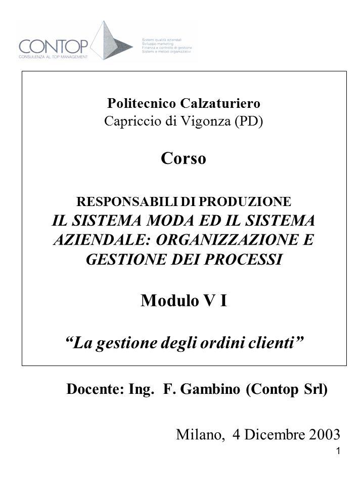1 Politecnico Calzaturiero Capriccio di Vigonza (PD) Corso RESPONSABILI DI PRODUZIONE IL SISTEMA MODA ED IL SISTEMA AZIENDALE: ORGANIZZAZIONE E GESTIO