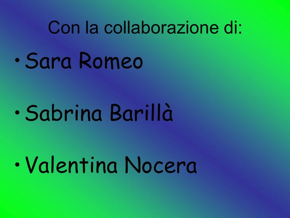 Con la collaborazione di: Sara Romeo Sabrina Barillà Valentina Nocera