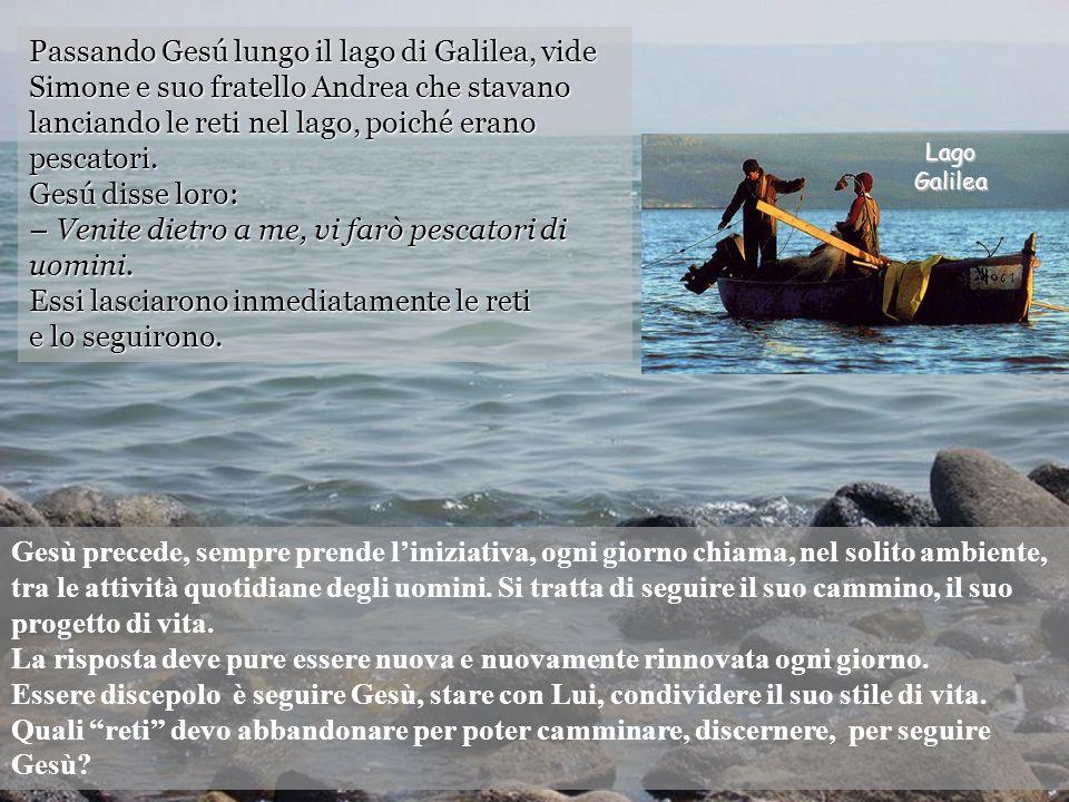 Galilea Marco 1, 14-20 Dopo l'arresto di Giovanni, Gesù andò nella Galilea, proclamando il Vangelo di Dio.