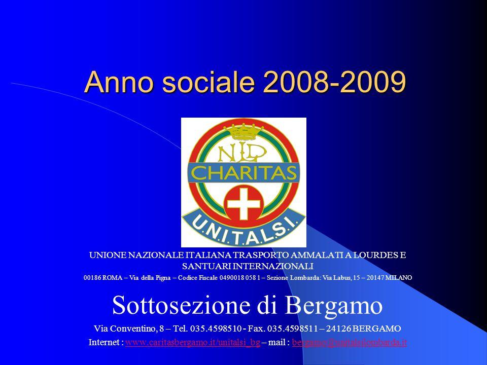 Anno sociale 2008-2009 UNIONE NAZIONALE ITALIANA TRASPORTO AMMALATI A LOURDES E SANTUARI INTERNAZIONALI 00186 ROMA – Via della Pigna – Codice Fiscale