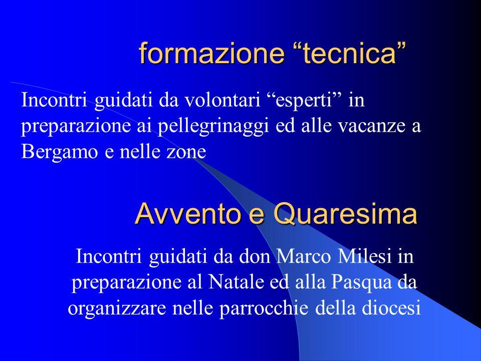 """formazione """"tecnica"""" Incontri guidati da volontari """"esperti"""" in preparazione ai pellegrinaggi ed alle vacanze a Bergamo e nelle zone Avvento e Quaresi"""