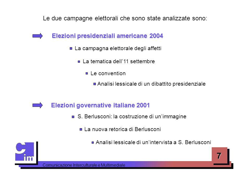 7 Comunicazione Interculturale e Multimediale Le due campagne elettorali che sono state analizzate sono: Elezioni presidenziali americane 2004 Elezion