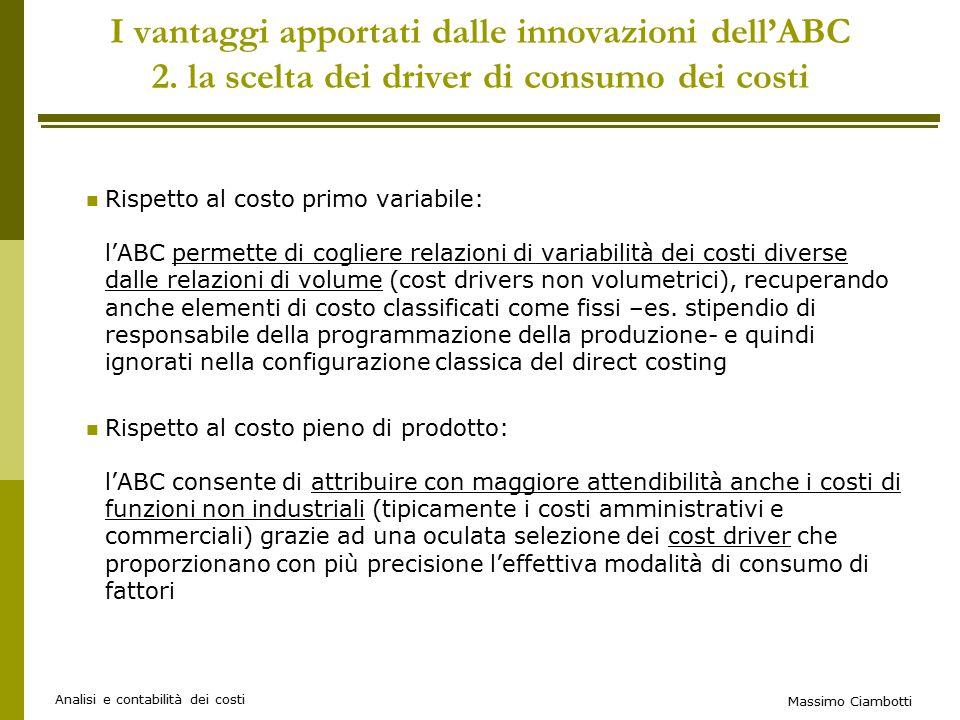 Massimo Ciambotti Analisi e contabilità dei costi I vantaggi apportati dalle innovazioni dell'ABC 2.