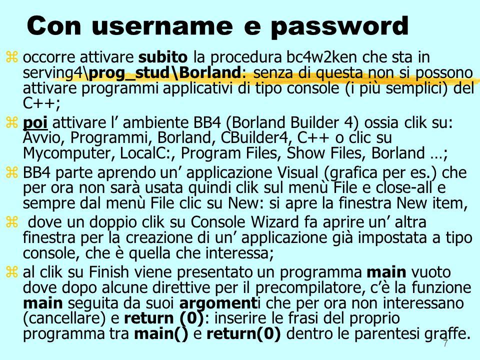fondamenti informatica1 parte 28 username & password personali zabilitano ogni studente ad accedere al disco del Server (partizioni E: S: in lettura, partizione H: e X: in lettura/scrittura); lo stud.