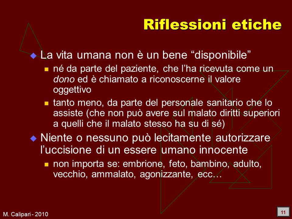 """M. Calipari - 2010 11 Riflessioni etiche  La vita umana non è un bene """"disponibile"""" né da parte del paziente, che l'ha ricevuta come un dono ed è chi"""