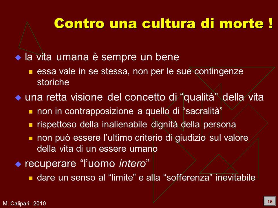 M. Calipari - 2010 15 Contro una cultura di morte .