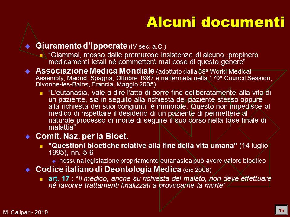 M. Calipari - 2010 16 Alcuni documenti  Giuramento d'Ippocrate (IV sec.