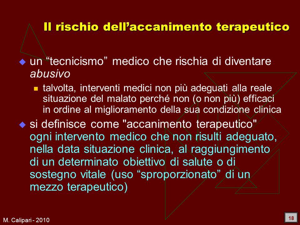 """M. Calipari - 2010 18 Il rischio dell'accanimento terapeutico  un """"tecnicismo"""" medico che rischia di diventare abusivo talvolta, interventi medici no"""