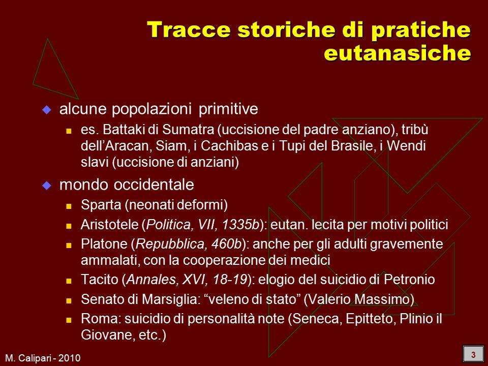M. Calipari - 2010 3 Tracce storiche di pratiche eutanasiche  alcune popolazioni primitive es.