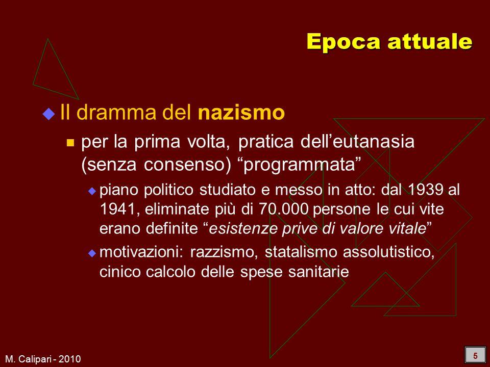 """M. Calipari - 2010 5 Epoca attuale  Il dramma del nazismo per la prima volta, pratica dell'eutanasia (senza consenso) """"programmata""""  piano politico"""