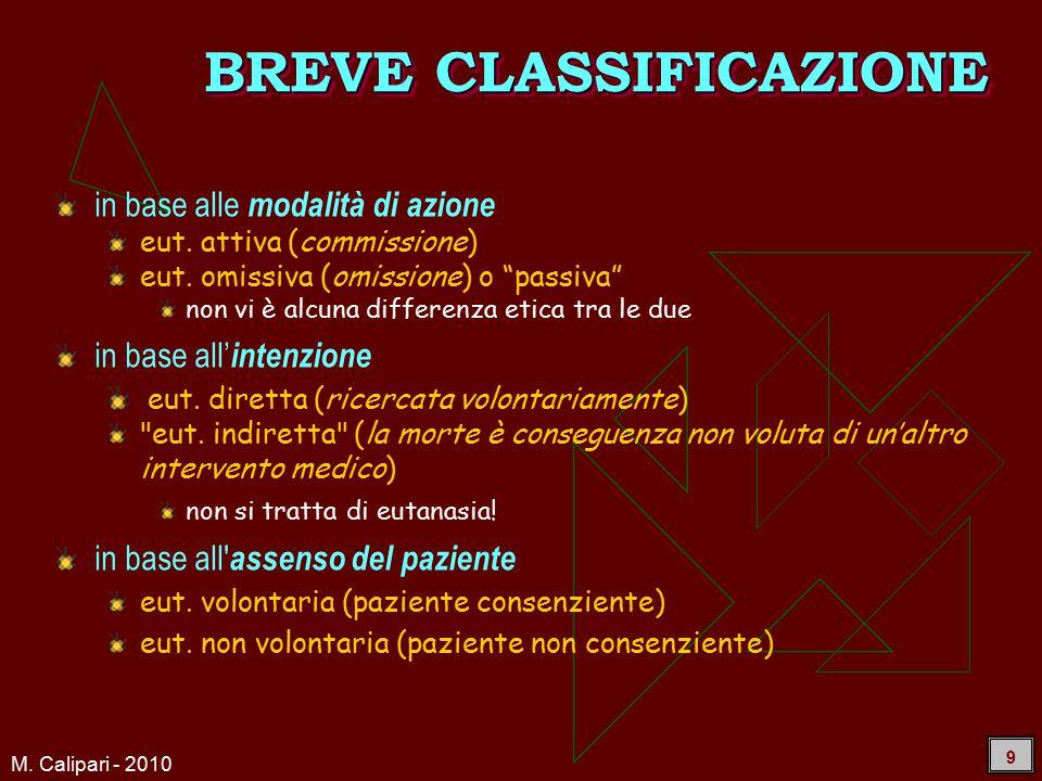 M. Calipari - 2010 9 BREVE CLASSIFICAZIONE in base alle modalità di azione eut.
