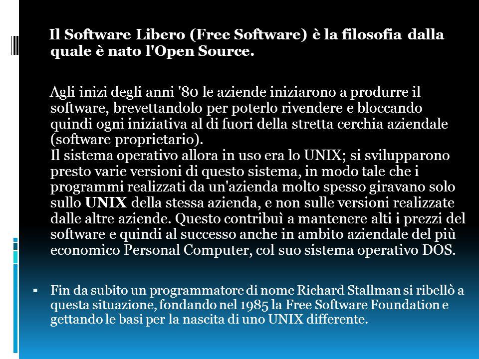 Il Software Libero (Free Software) è la filosofia dalla quale è nato l'Open Source. Agli inizi degli anni '80 le aziende iniziarono a produrre il soft