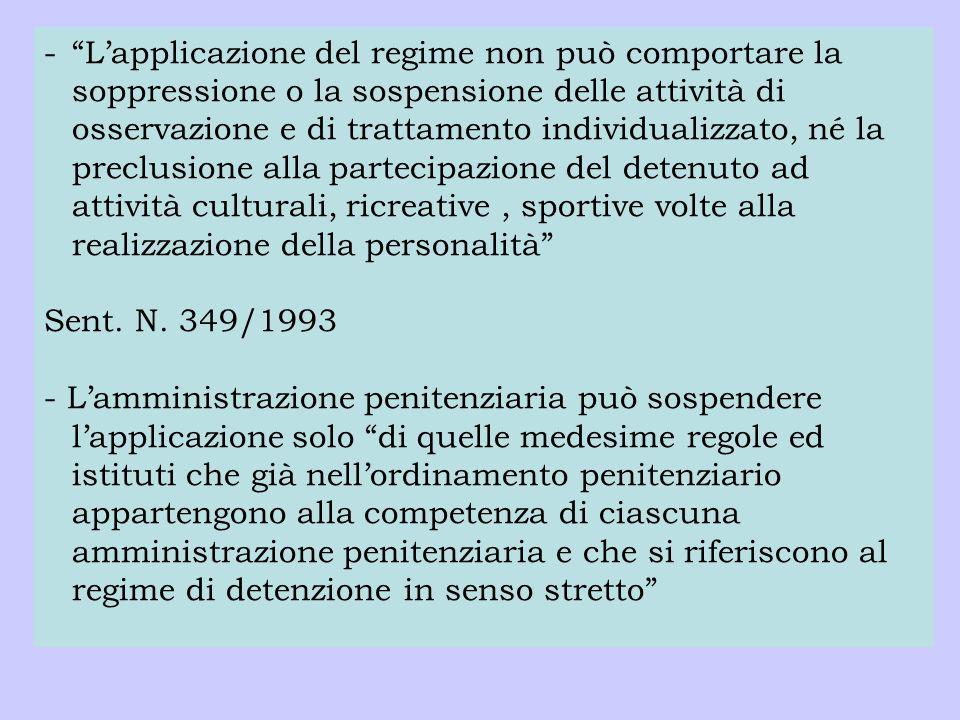 """-""""L'applicazione del regime non può comportare la soppressione o la sospensione delle attività di osservazione e di trattamento individualizzato, né l"""