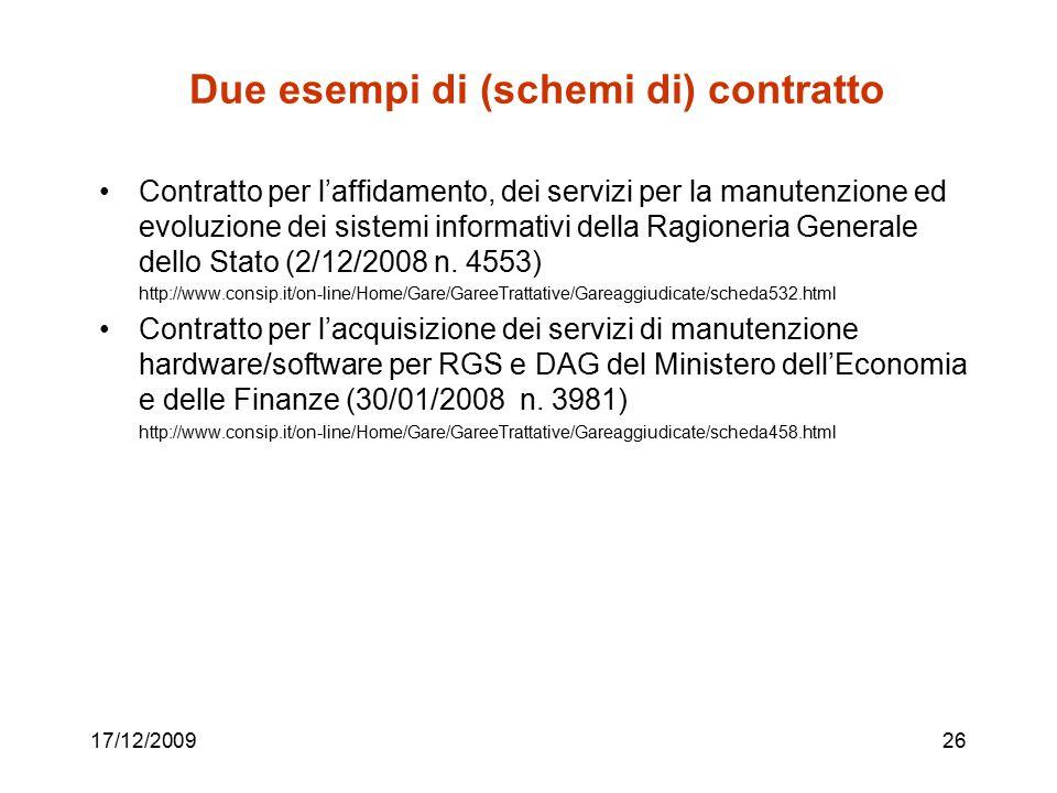 Due esempi di (schemi di) contratto Contratto per l'affidamento, dei servizi per la manutenzione ed evoluzione dei sistemi informativi della Ragioneri