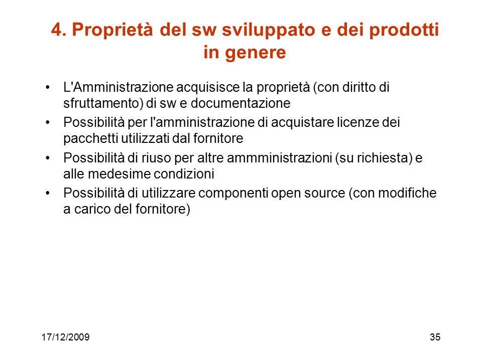 4. Proprietà del sw sviluppato e dei prodotti in genere L'Amministrazione acquisisce la proprietà (con diritto di sfruttamento) di sw e documentazione