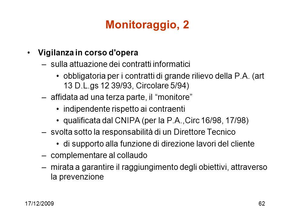 17/12/200962 Monitoraggio, 2 Vigilanza in corso d'opera –sulla attuazione dei contratti informatici obbligatoria per i contratti di grande rilievo del