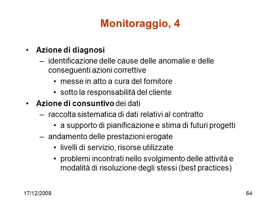 17/12/200964 Monitoraggio, 4 Azione di diagnosi –identificazione delle cause delle anomalie e delle conseguenti azioni correttive messe in atto a cura