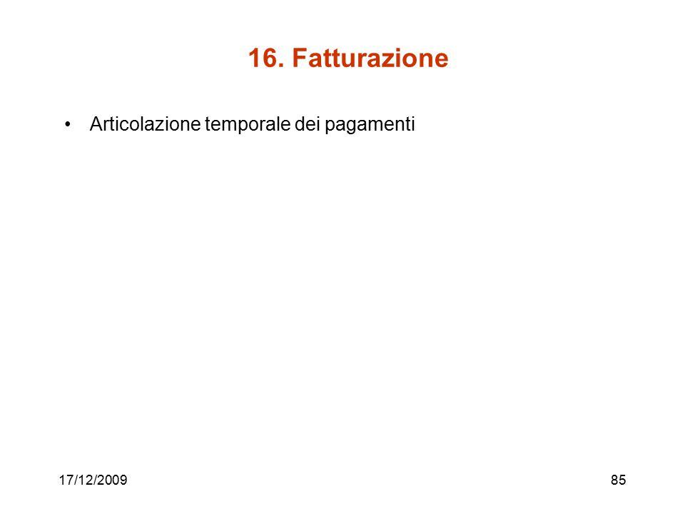 16. Fatturazione Articolazione temporale dei pagamenti 17/12/200985