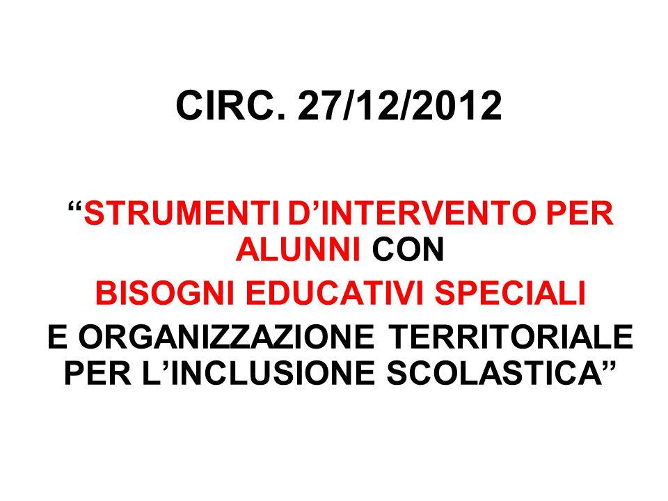 """CIRC. 27/12/2012 """"STRUMENTI D'INTERVENTO PER ALUNNI CON BISOGNI EDUCATIVI SPECIALI E ORGANIZZAZIONE TERRITORIALE PER L'INCLUSIONE SCOLASTICA"""""""