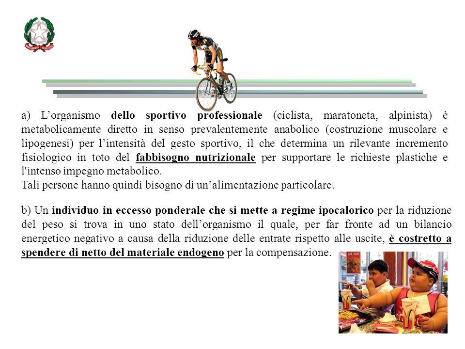 a) L'organismo dello sportivo professionale (ciclista, maratoneta, alpinista) è metabolicamente diretto in senso prevalentemente anabolico (costruzion