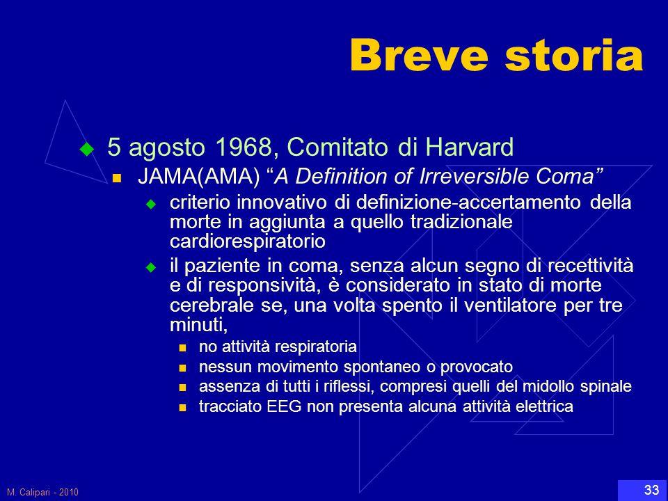 """M. Calipari - 2010 33 Breve storia  5 agosto 1968, Comitato di Harvard JAMA(AMA) """"A Definition of Irreversible Coma""""  criterio innovativo di definiz"""