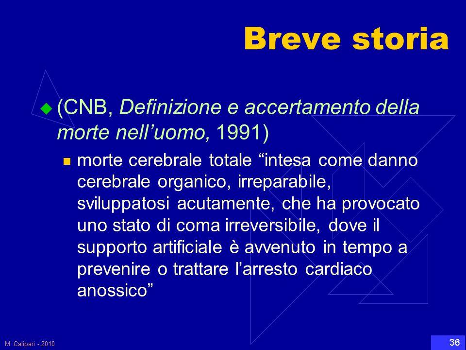 """M. Calipari - 2010 36 Breve storia  (CNB, Definizione e accertamento della morte nell'uomo, 1991) morte cerebrale totale """"intesa come danno cerebrale"""