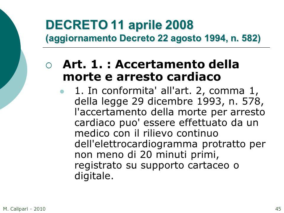 M. Calipari - 201045 DECRETO 11 aprile 2008 (aggiornamento Decreto 22 agosto 1994, n. 582)  Art. 1. : Accertamento della morte e arresto cardiaco 1.