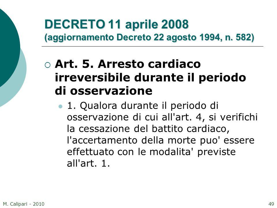 M. Calipari - 201049 DECRETO 11 aprile 2008 (aggiornamento Decreto 22 agosto 1994, n. 582)  Art. 5. Arresto cardiaco irreversibile durante il periodo