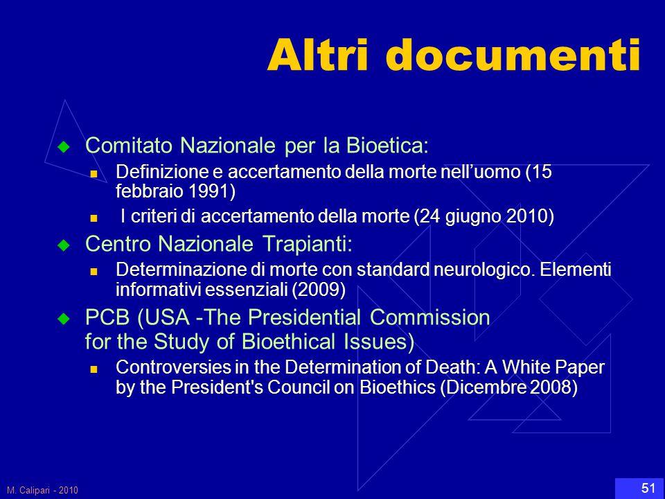 M. Calipari - 2010 51 Altri documenti  Comitato Nazionale per la Bioetica: Definizione e accertamento della morte nell'uomo (15 febbraio 1991) I crit