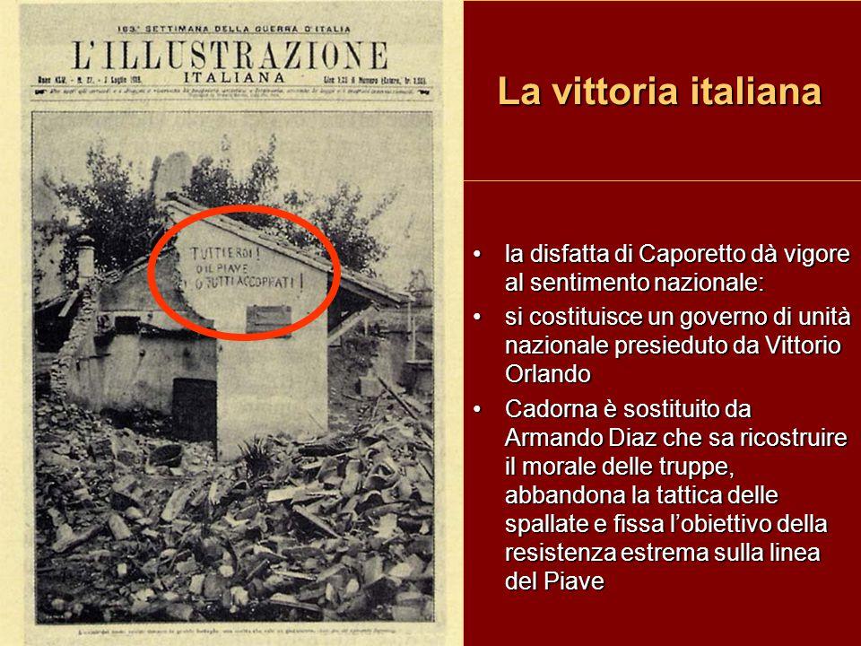 La vittoria italiana la disfatta di Caporetto dà vigore al sentimento nazionale:la disfatta di Caporetto dà vigore al sentimento nazionale: si costitu