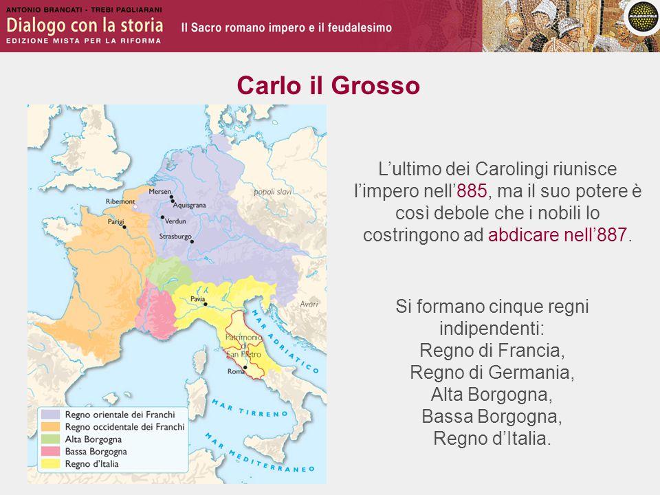 L'ultimo dei Carolingi riunisce l'impero nell'885, ma il suo potere è così debole che i nobili lo costringono ad abdicare nell'887.