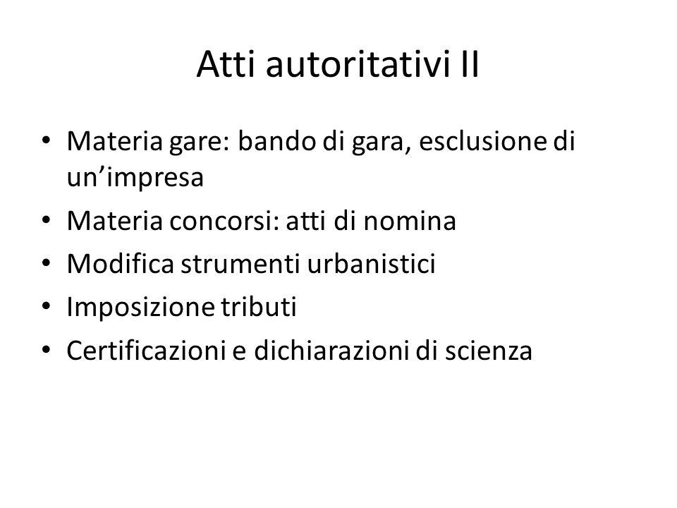Atti non autoritativi Atti ampliativi (sovvenzioni, concessioni, autorizzazioni) Accordi ex art.
