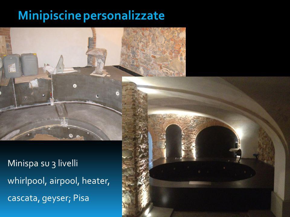 Minipiscine personalizzate Minispa su 3 livelli whirlpool, airpool, heater, cascata, geyser; Pisa