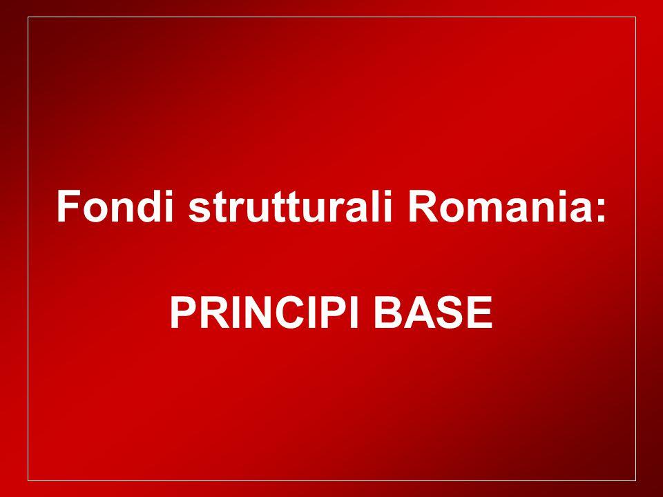 Fondi strutturali Romania: PRINCIPI BASE