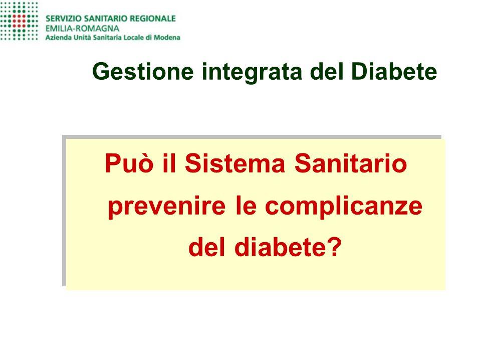Gestione integrata del Diabete Può il Sistema Sanitario prevenire le complicanze del diabete?