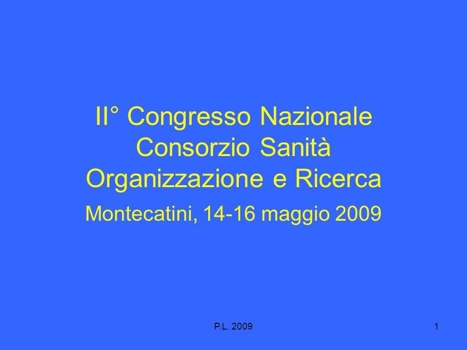 P.L. 20091 II ° Congresso Nazionale Consorzio Sanità Organizzazione e Ricerca Montecatini, 14-16 maggio 2009
