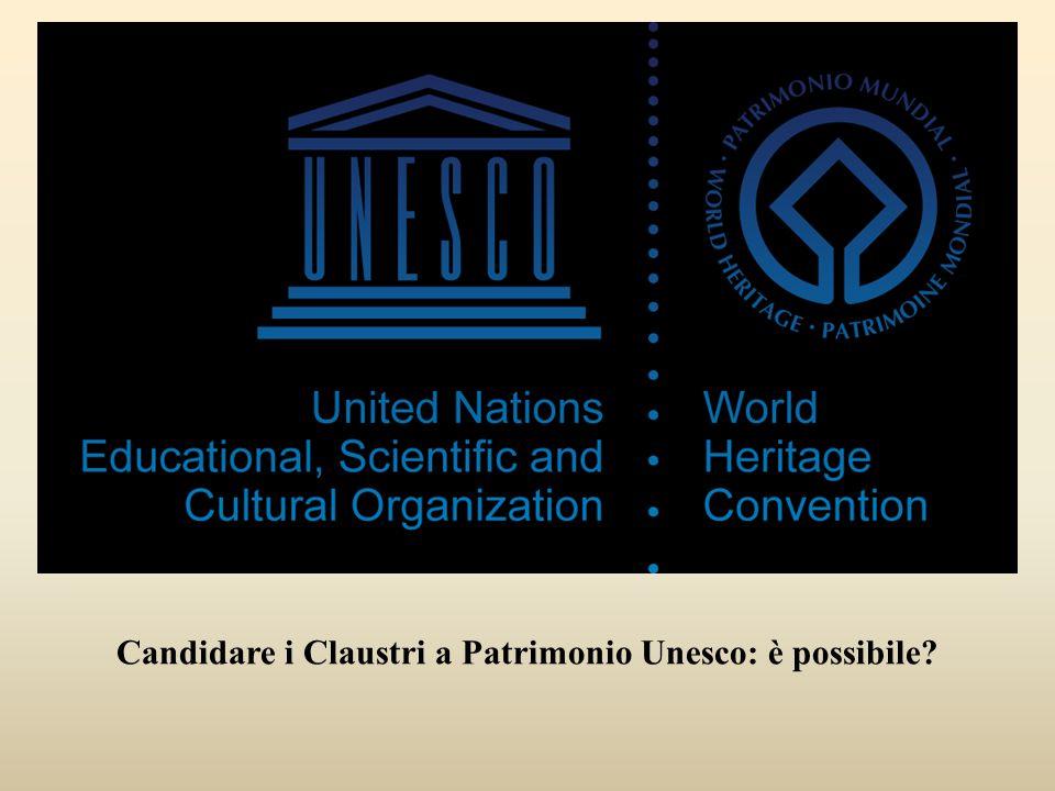 Candidare i Claustri a Patrimonio Unesco: è possibile?