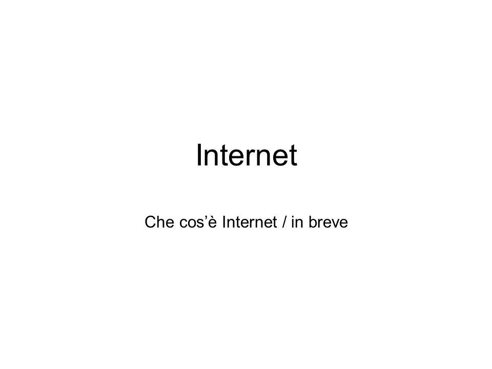 2 Che cos'è Internet.