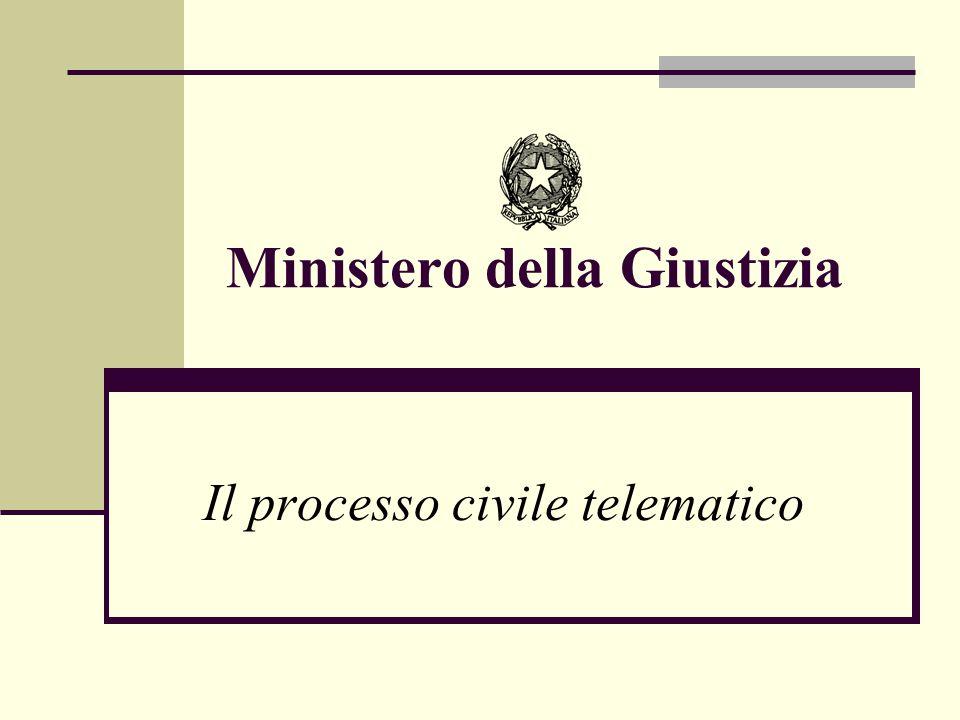Ministero della Giustizia Il processo civile telematico