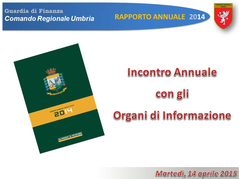 Guardia di Finanza Comando Provinciale Perugia RAPPORTO ANNUALE 2014 OPERAZIONE «BAD BOYS» VIDEO